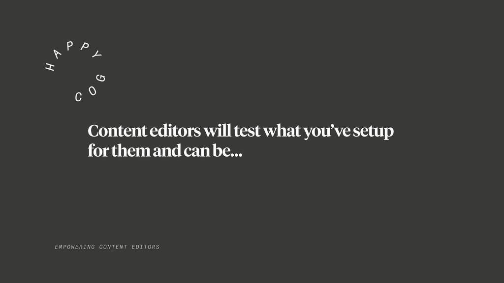 EMPO WER I NG C ONT E NT EDITORS Content editor...
