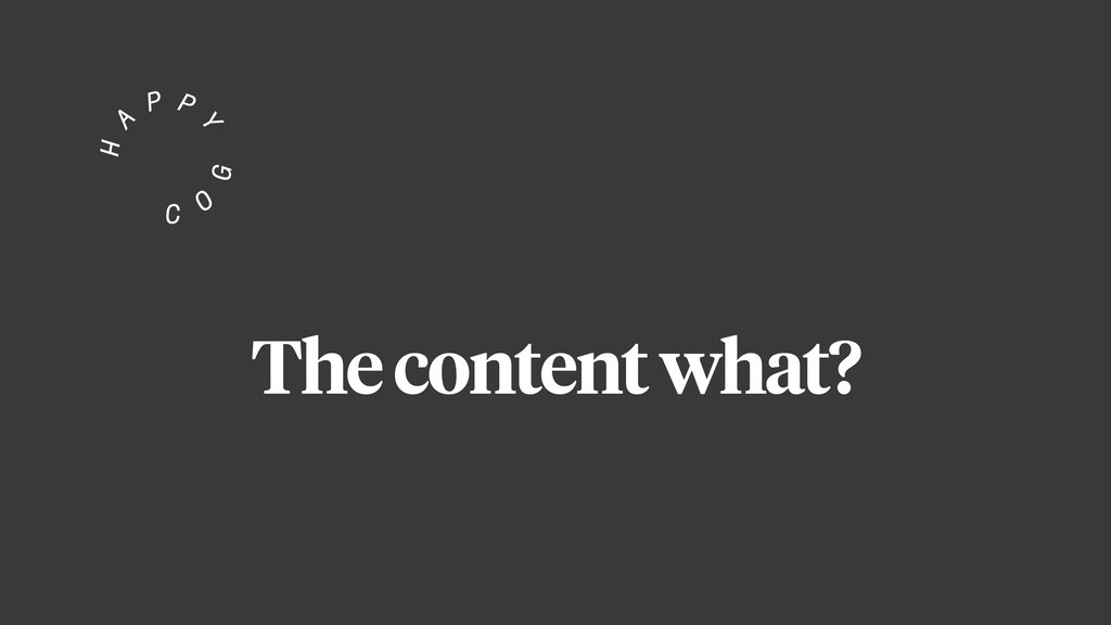 The content what?