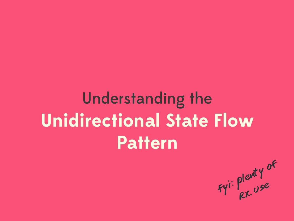 Unidirectional State Flow Pattern Understanding...