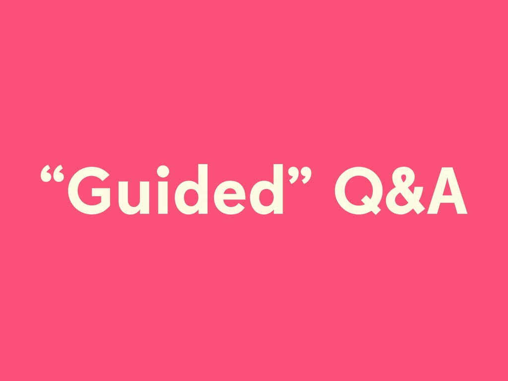 """Guided"" Q&A"