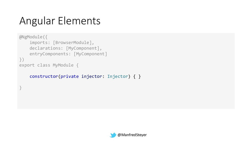 @ManfredSteyer Angular Elements @NgModule({ imp...
