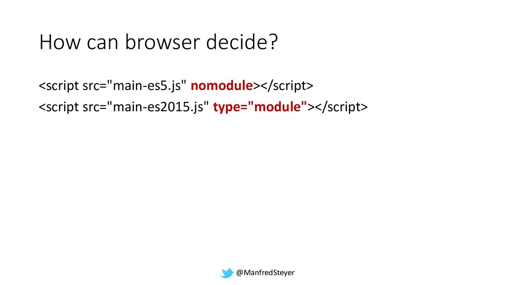 @ManfredSteyer How can browser decide? <script ...
