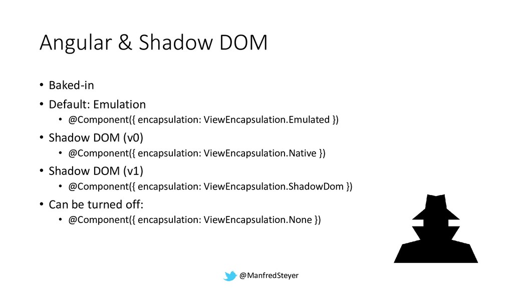 @ManfredSteyer Angular & Shadow DOM • Baked-in ...