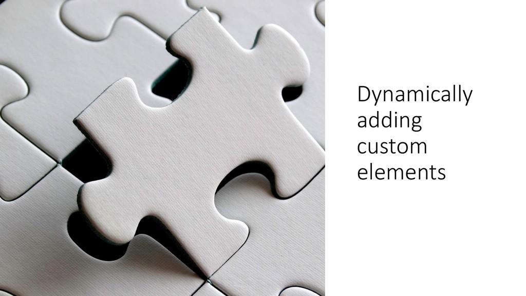@ManfredSteyer Dynamically adding custom elemen...