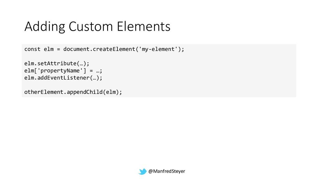 @ManfredSteyer Adding Custom Elements const elm...