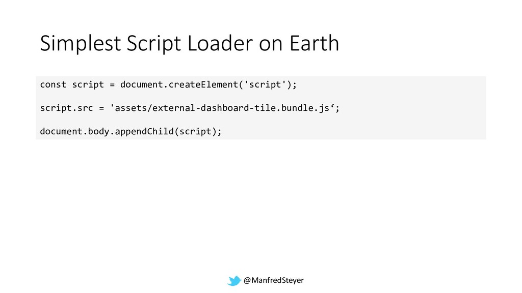 @ManfredSteyer Simplest Script Loader on Earth ...