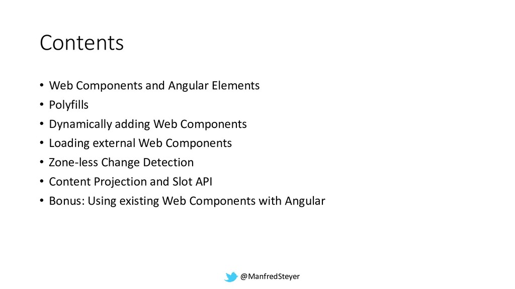 @ManfredSteyer Contents • Web Components and An...