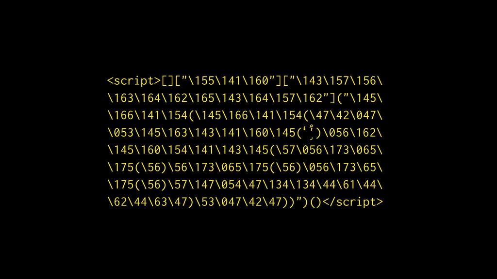 """<script>[][""""\155\141 \163\164\162\165\143 \166\..."""