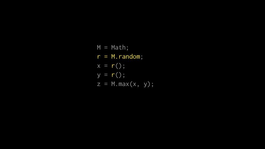 M = Math; r = M.random; x = r(); y = r(); z = M...