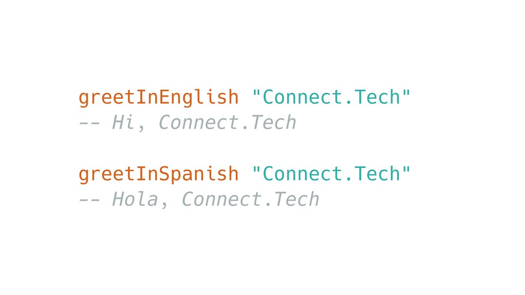 "greetInEnglish ""Connect.Tech"" -- Hi, Connect.Te..."