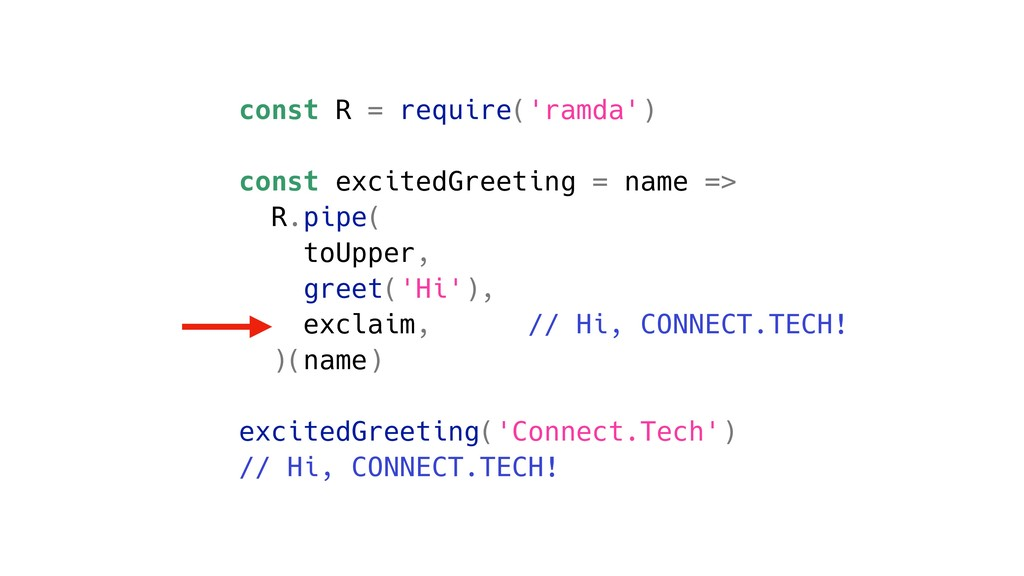 const R = require('ramda') const excitedGreetin...
