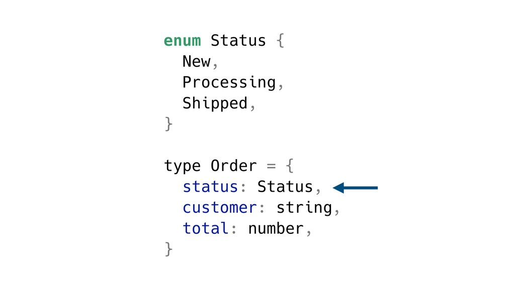 enum Status { New, Processing, Shipped, } type ...