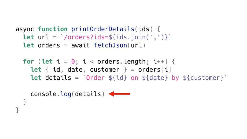 async function printOrderDetails(ids) { let url...