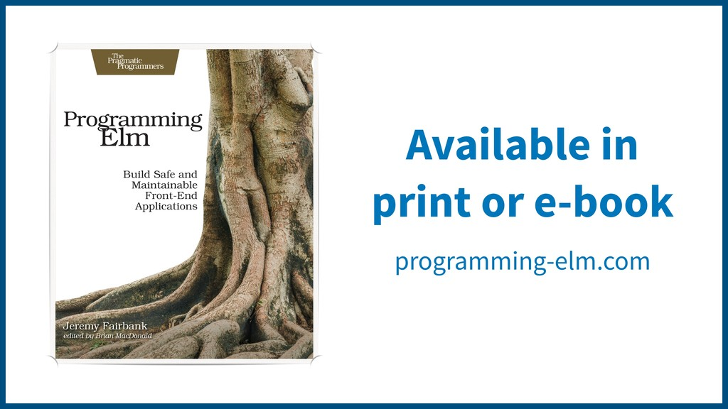 Available in print or e-book programming-elm.com