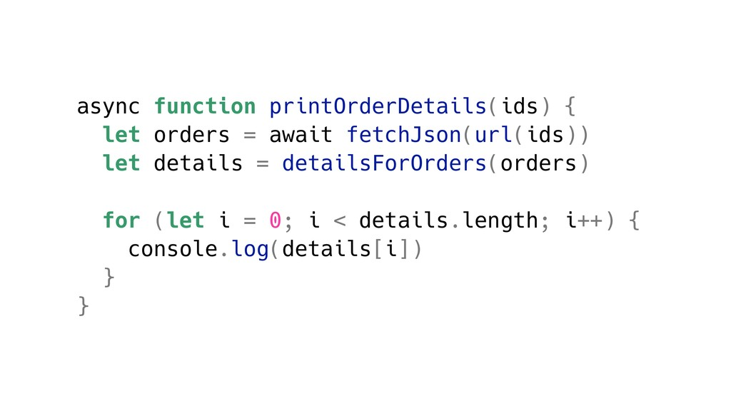 async function printOrderDetails(ids) { let ord...