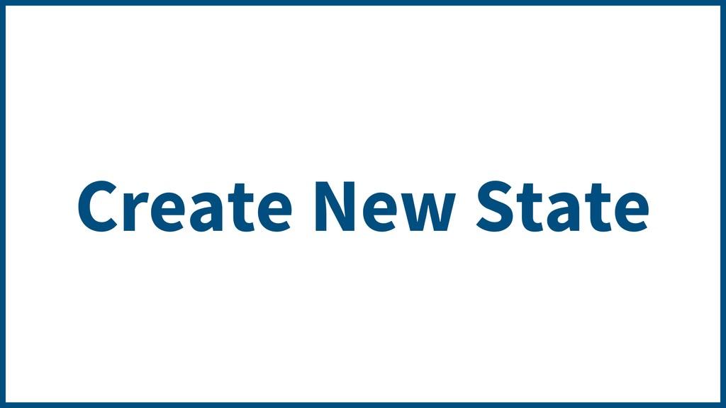 Create New State