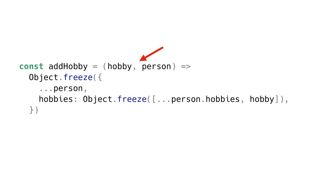 const addHobby = (hobby, person) => Object.free...