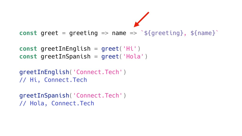 const greet = greeting => name => `${greeting},...