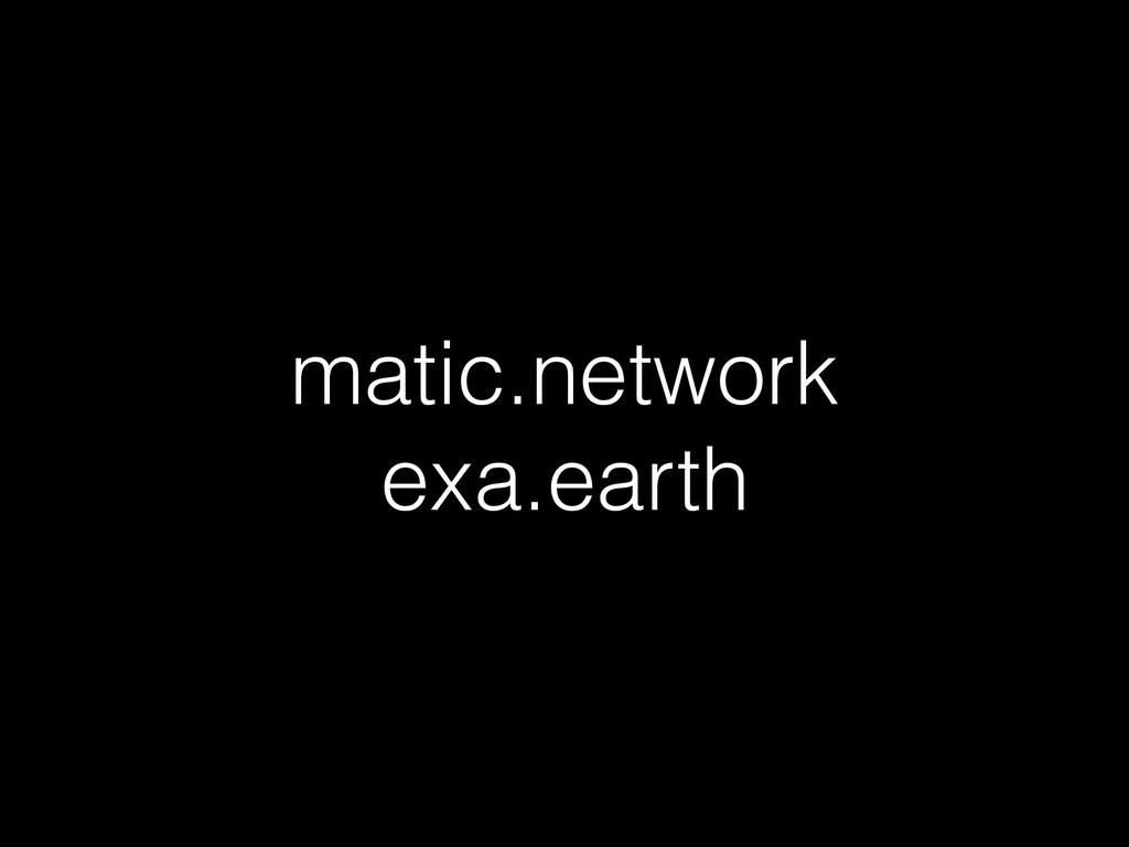 matic.network exa.earth