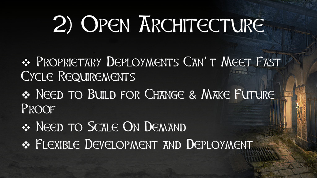 2) Open Architecture v  Proprietary Deployment...
