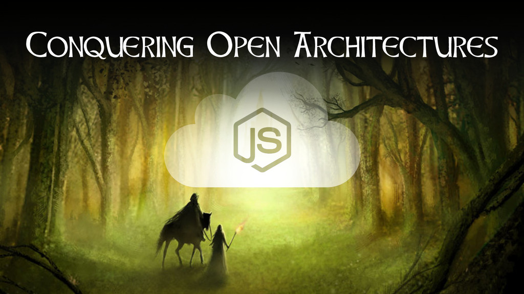 Conquering Open Architectures
