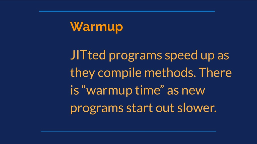 Warmup JITted programs speed up as they compile...