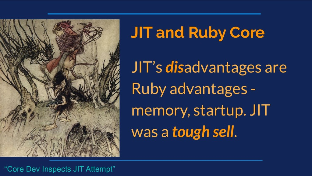 JIT and Ruby Core JIT's disadvantages are Ruby ...