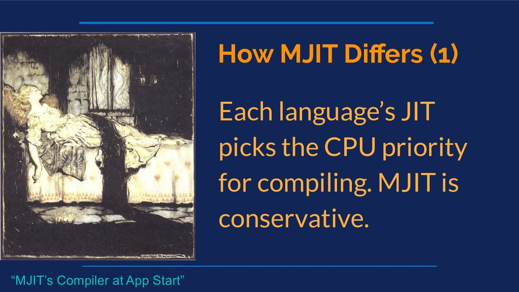 How MJIT Differs (1) Each language's JIT picks t...