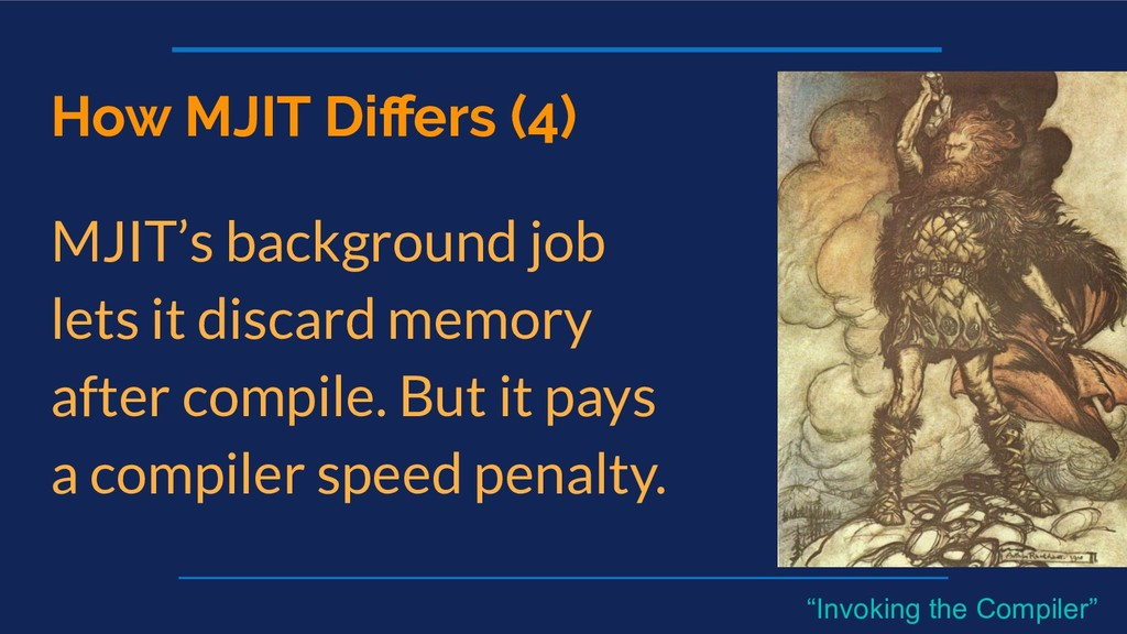 How MJIT Differs (4) MJIT's background job lets ...
