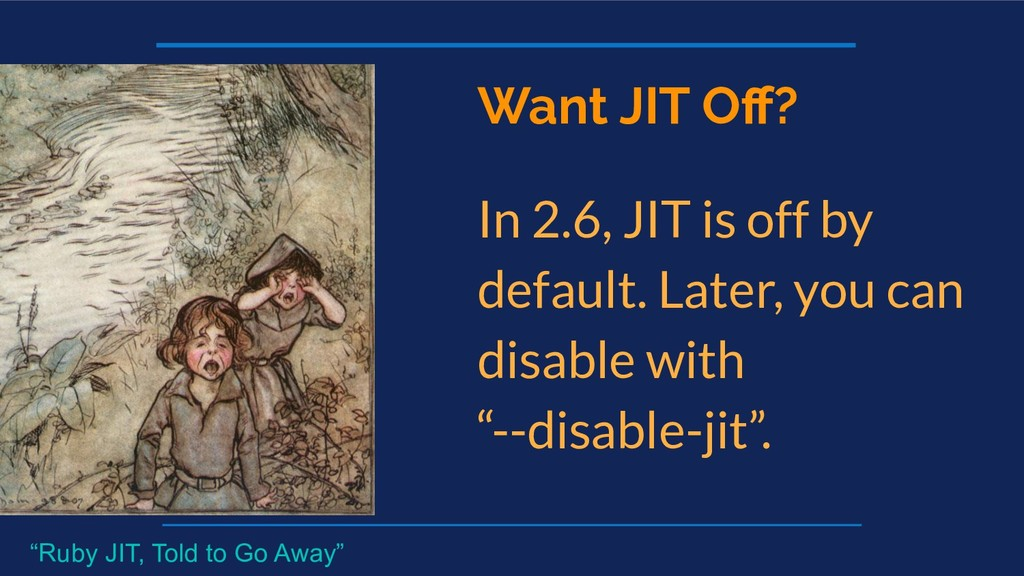 Want JIT Off? In 2.6, JIT is off by default. Lat...
