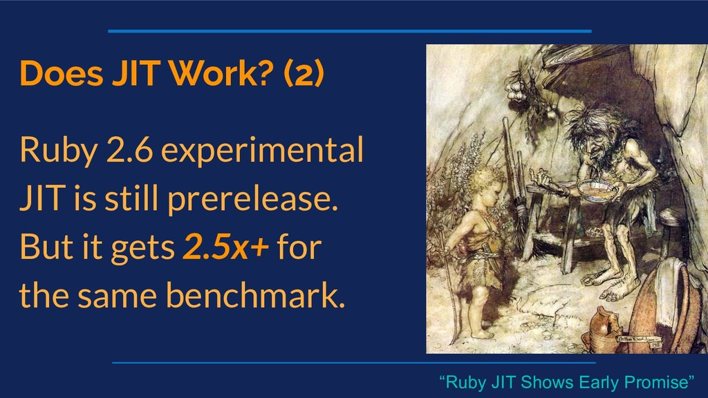Does JIT Work? (2) Ruby 2.6 experimental JIT is...
