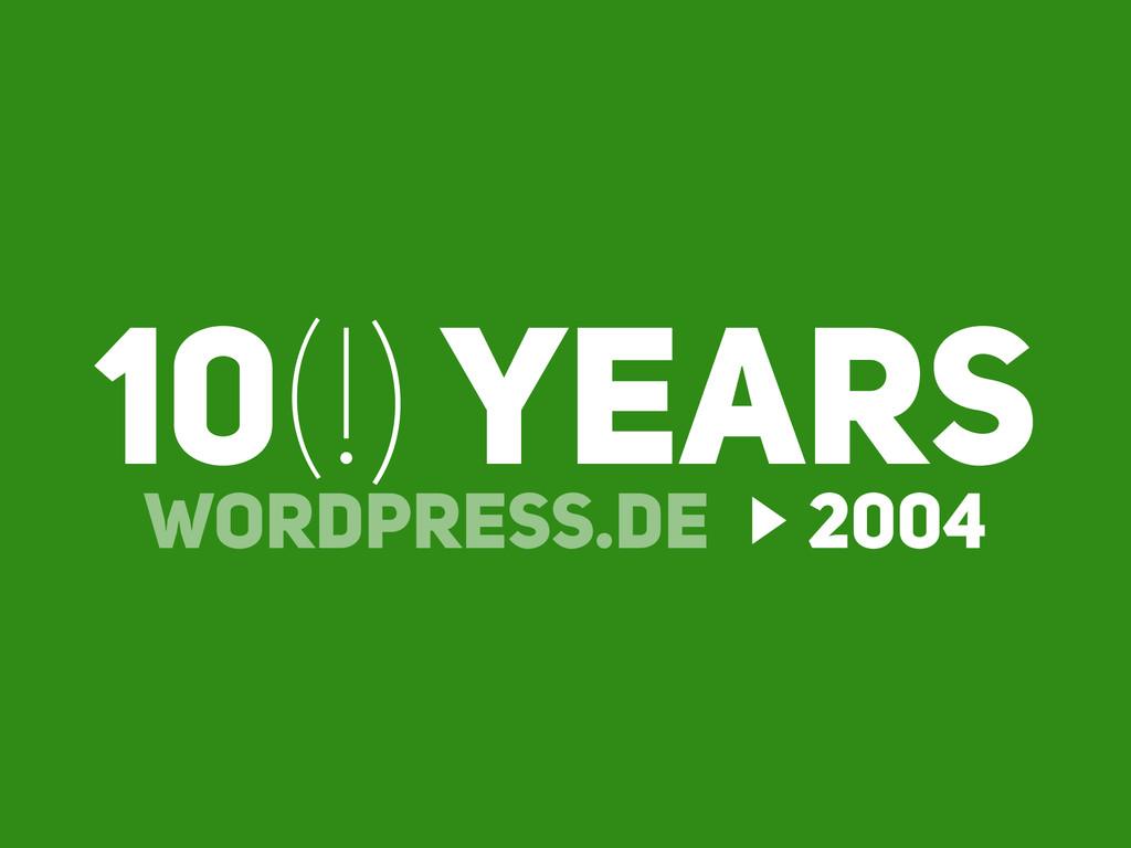 WORDPRESS.DE 2004 10(!) YEARS