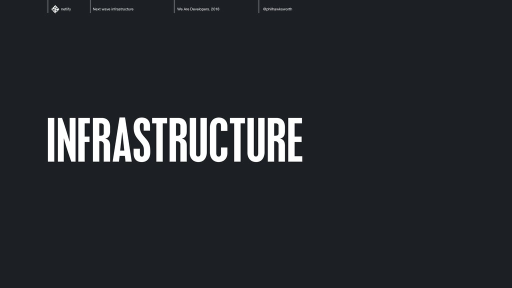 Next wave infrastructure We Are Developers. 201...