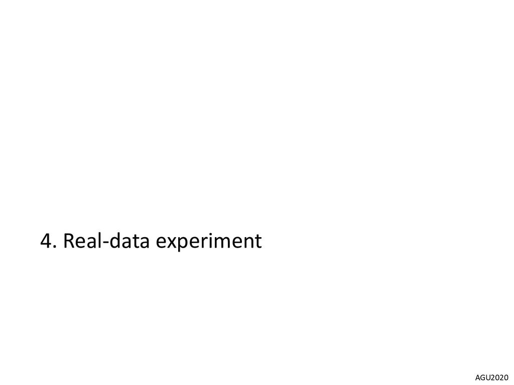 AGU2020 4. Real-data experiment