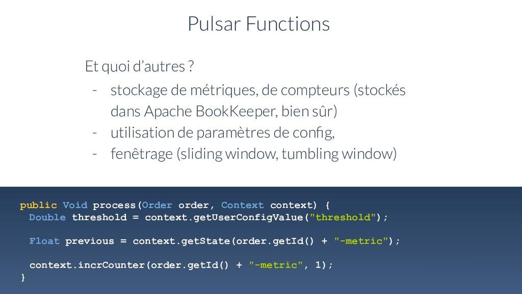 Pulsar Functions Et quoi d'autres ? - stockage ...