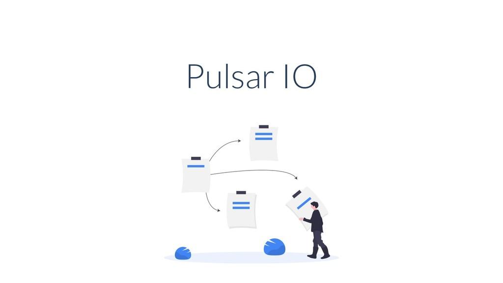 Pulsar IO