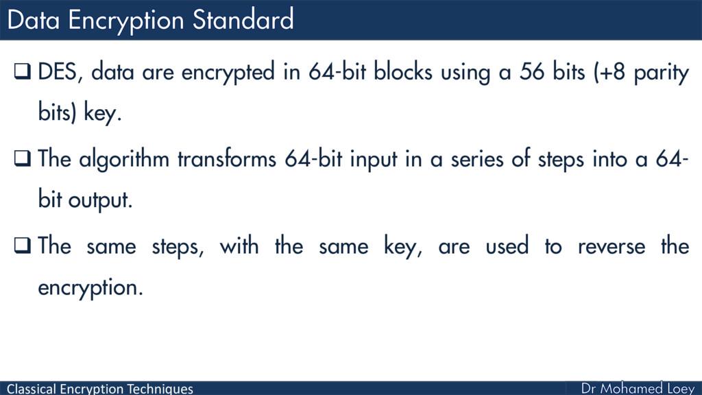 Classical Encryption Techniques  DES, data are...