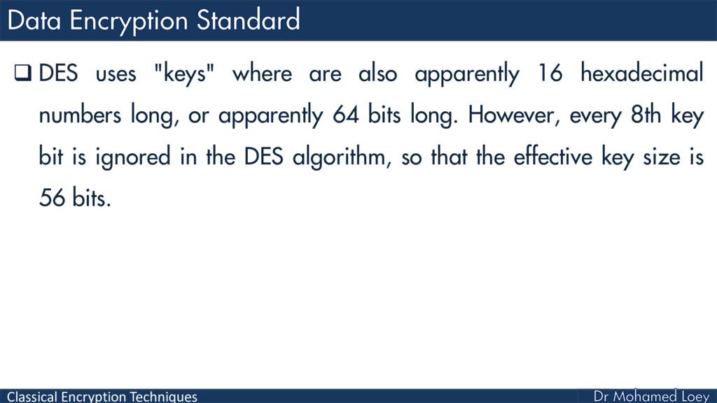"""Classical Encryption Techniques  DES uses """"key..."""