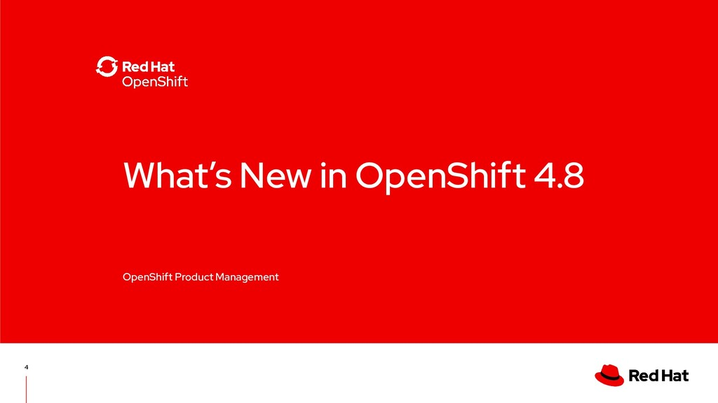 What's New in OpenShift 4.8 OpenShift Product M...