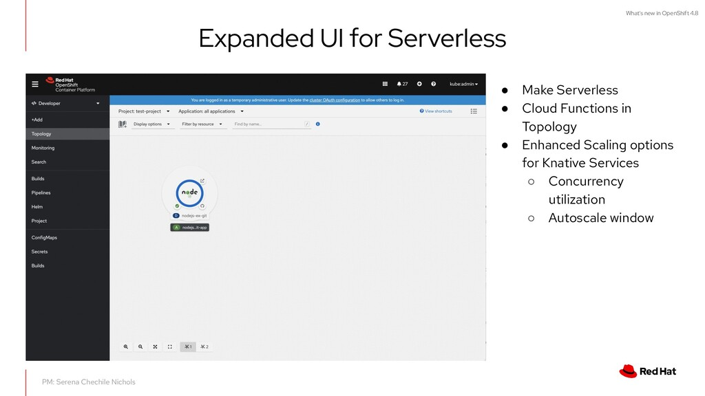 What's new in OpenShift 4.8 Expanded UI for Ser...