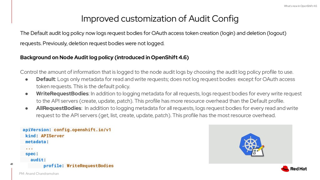What's new in OpenShift 4.6 The Default audit l...