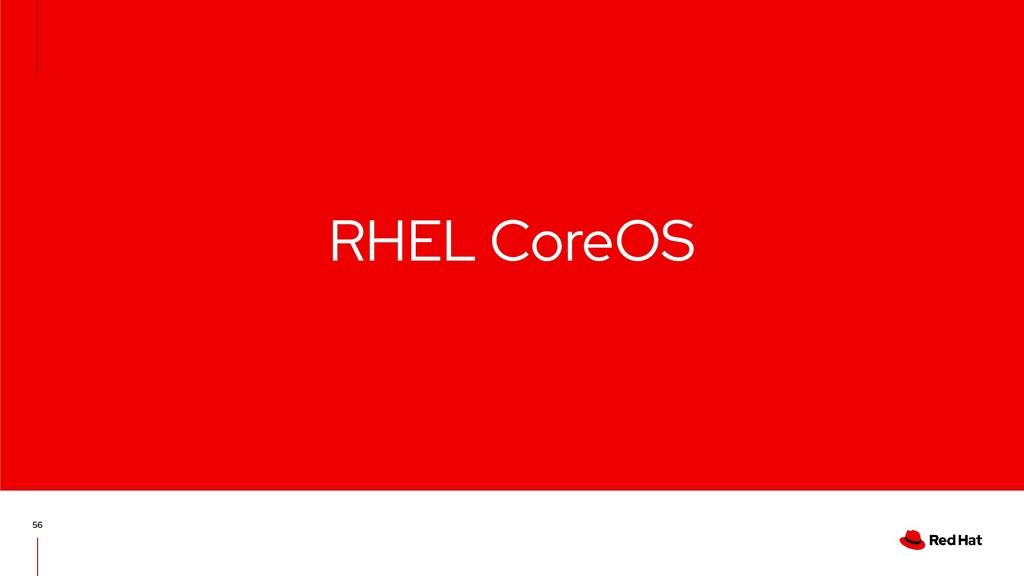 RHEL CoreOS 56