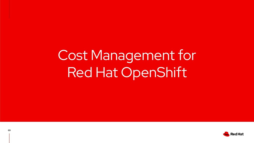 Cost Management for Red Hat OpenShift 69