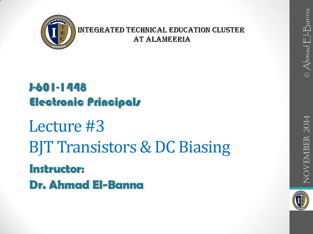Lecture #3 BJT Transistors & DC Biasing Instruc...