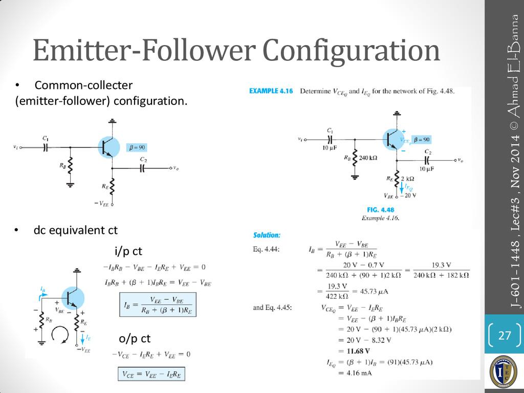 Emitter-Follower Configuration 27 i/p ct o/p ct...