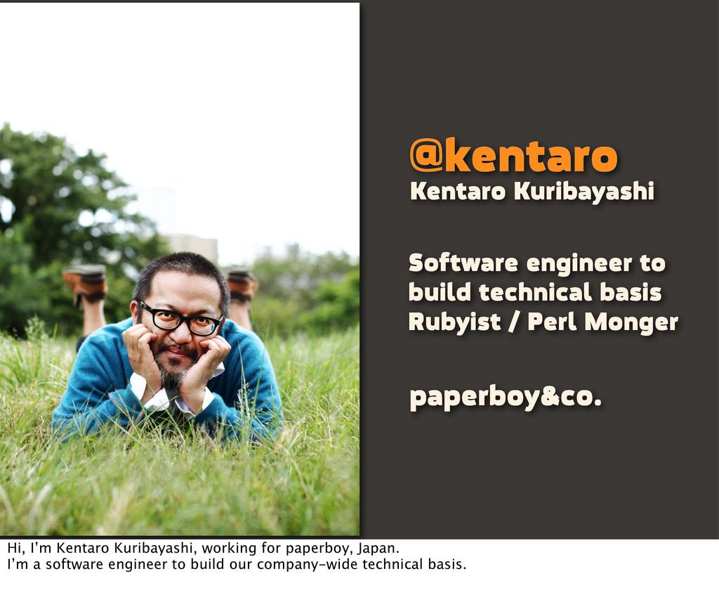 @kentaro Software engineer to build technical b...