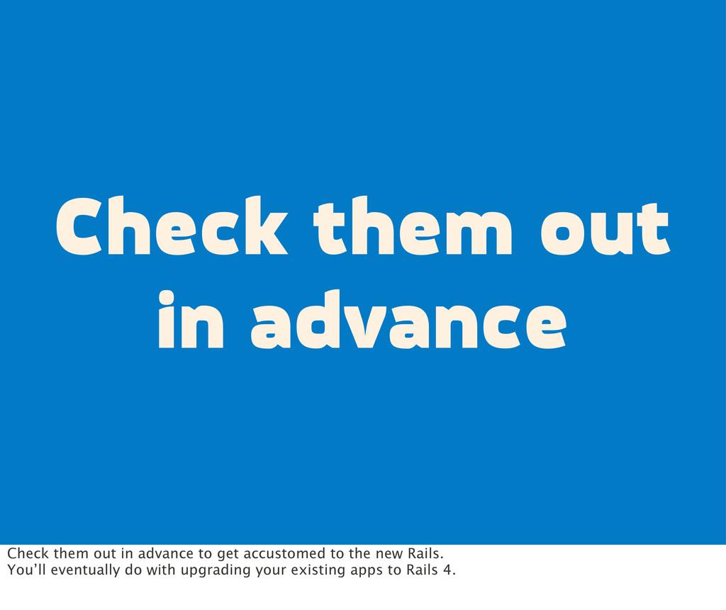 Check them out in advance Check them out in adv...
