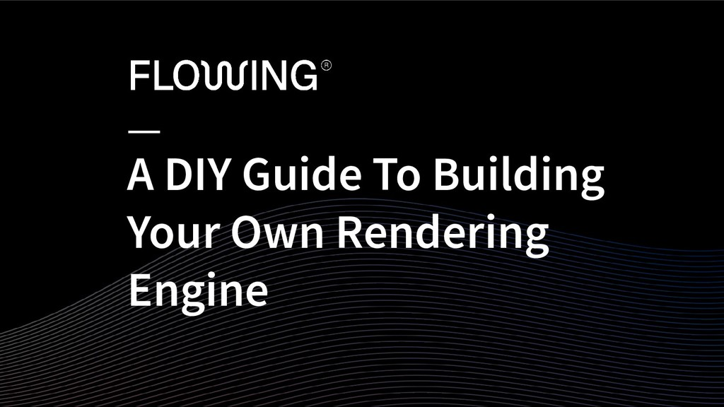 A DIY Guide To Building Your Own Rendering Engi...