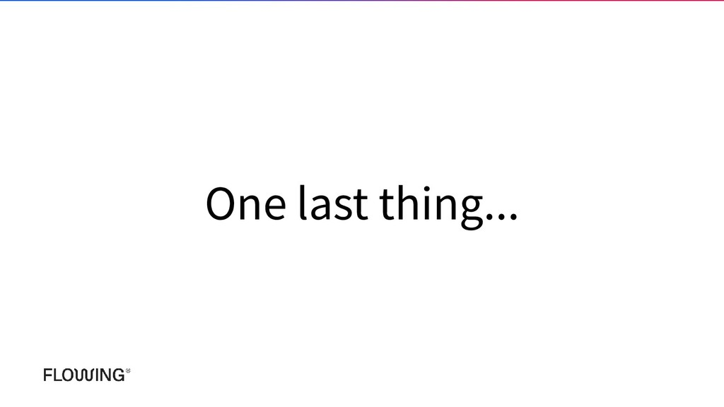 One last thing...