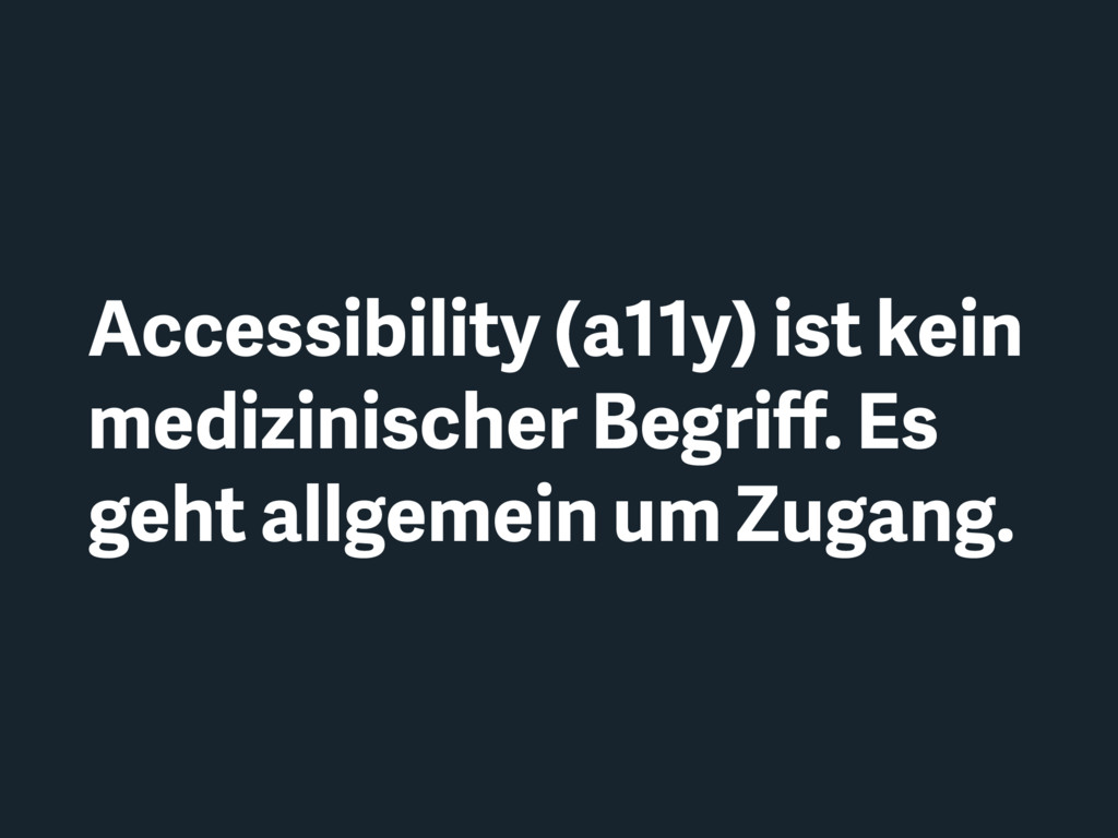 Accessibility (a11y) ist kein medizinischer Beg...